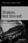 James Bond in the Spotlight of Physics