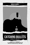 Catching Bullets Interview