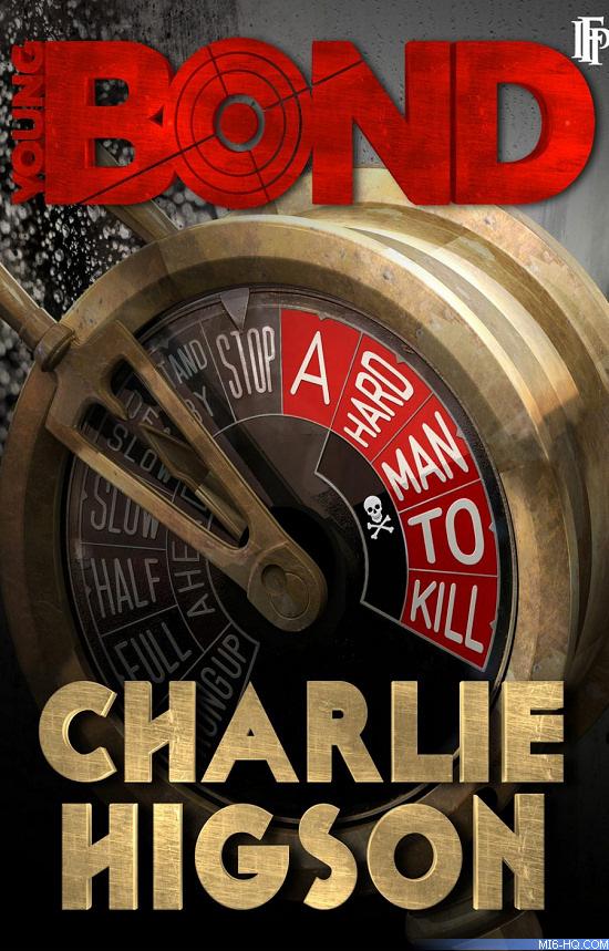 Young James Bond A Hard Man To Kill Charlie Higson